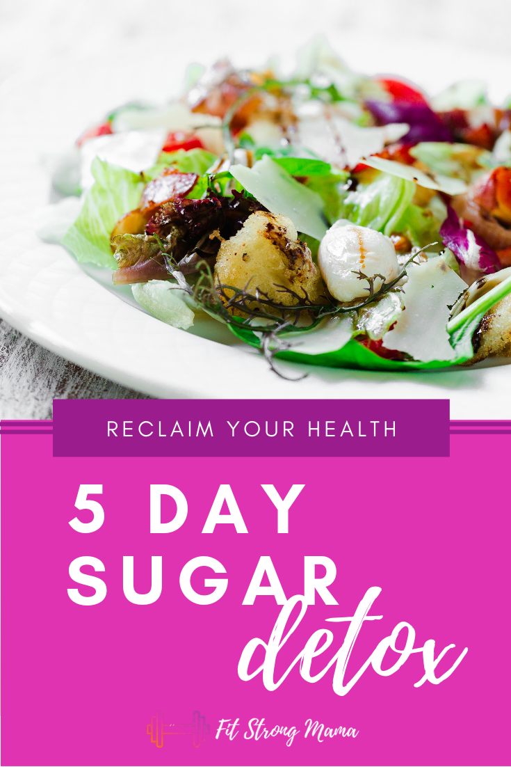 The 5 Day Sugar Detox Plan by Fit Strong Mama Bootcamp, 30 Minute Online Workouts #sugardetoxplan