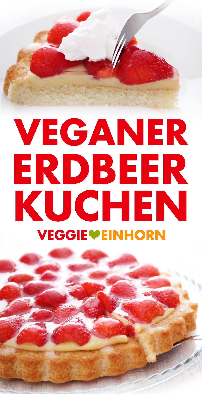 Leckerer veganer Erdbeerkuchen mit Pudding ▶ Veganer Obstkuchen mit Erdbeeren ▶ Obstboden ohne Ei #quickcookies