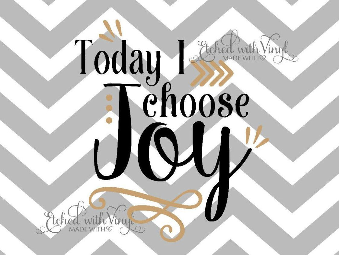 Download Today I choose Joy - SVG file - Silhouette Cameo files ...