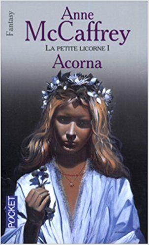 La petite Licorne Tome 1 Acorna - Anne McCaffrey,Margaret Ball