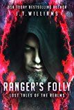 Free Kindle Book -   Ranger's Folly (Lost Tales of the Realm) Check more at http://www.free-kindle-books-4u.com/action-adventurefree-rangers-folly-lost-tales-of-the-realm/