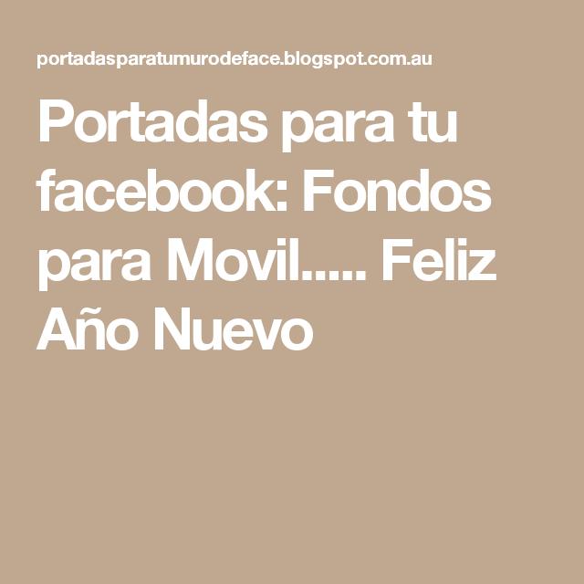 Portadas para tu facebook: Fondos para Movil..... Feliz Año Nuevo