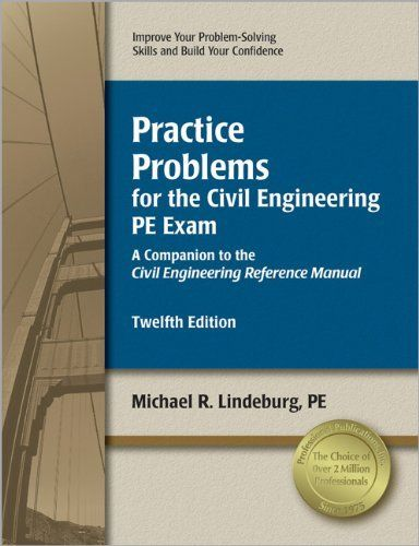 Practice Problems For The Civil Engineering Pe Exam A Companion To The Civil Engineering Reference Manua Civil Engineering Civil Engineering Books Engineering