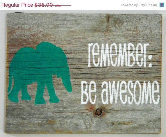 """CIJ 10% OFF SALE Reclaimed Barnwood Wall Art Hand-Painted Wood Sign Rustic Decor Elephant Art Graduation Gift- """"Remember: Be Awesome"""""""