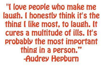 - laugh - (Audrey Hepburn) -