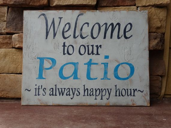 Welcome To Our Patio, Itu0027s Always Happy Hour. Hand Painted Wood Sign/  Outdoor Decor/ Summer Signs/ Patio Signs/ Porch Signs