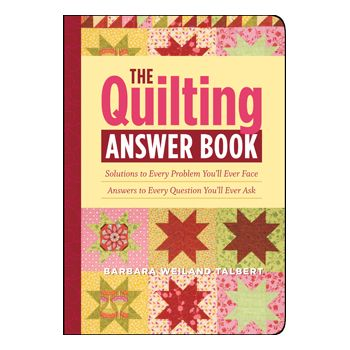 The Quilting Answer Book Solutions to Every Problem You