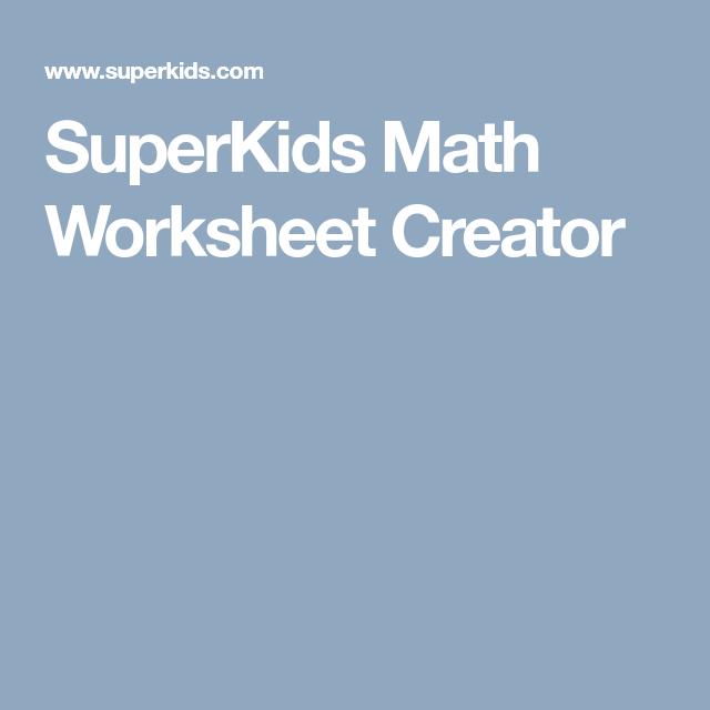 SuperKids Math Worksheet Creator | Maths | Pinterest | Math ...