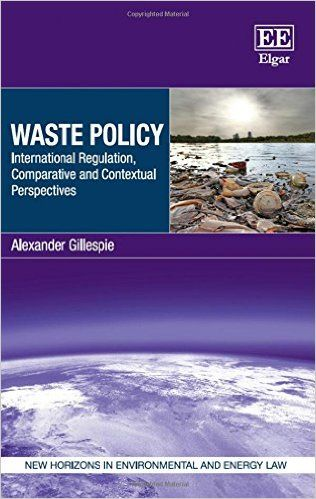 Amazon Com Waste Policy International Regulation Comparative And Contextual Perspectives New Horizons In Environmental And Environment Perspective Policies