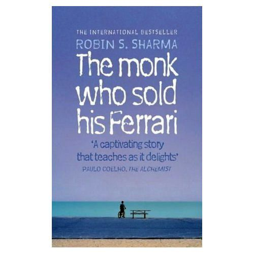 The Monk Who Sold His Ferrari By Robin Sharma Inspirational