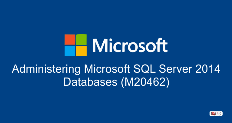Administering Microsoft Sql Server 2014 Databases M20462
