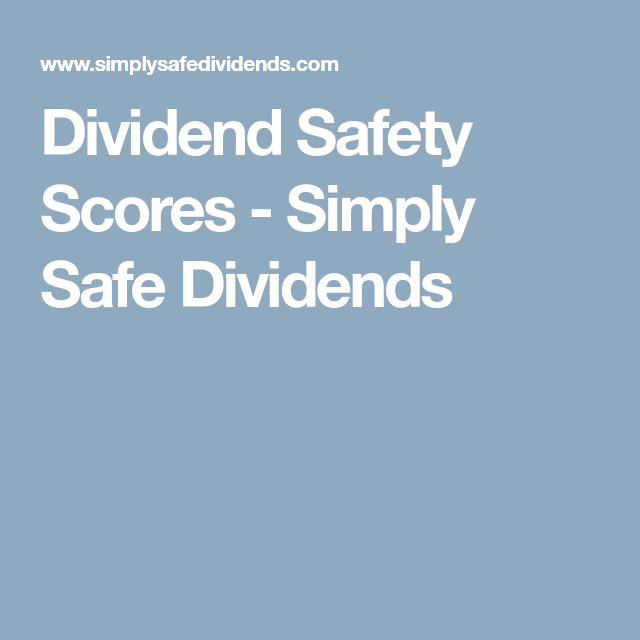Dividend Safety Scores Simply Safe Dividends Dividend Scores
