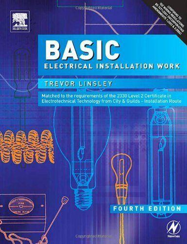 Basic Electrical Installation Work Fourth Edition By Trevor Linsley 25 68 Publisher Newne Electrical Installation Electricity Electrical Engineering Books