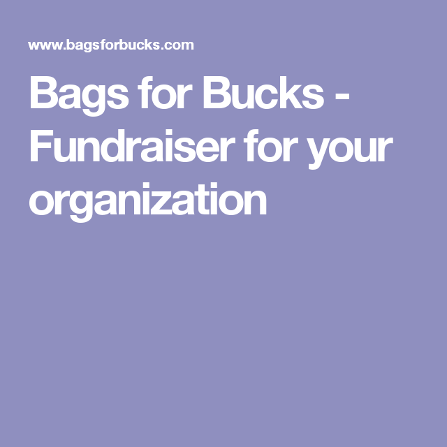 Bags For Bucks Fundraiser Your Organization