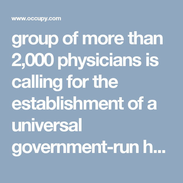 Us Doctors Call For Universal Healthcare Abolish The Insurance