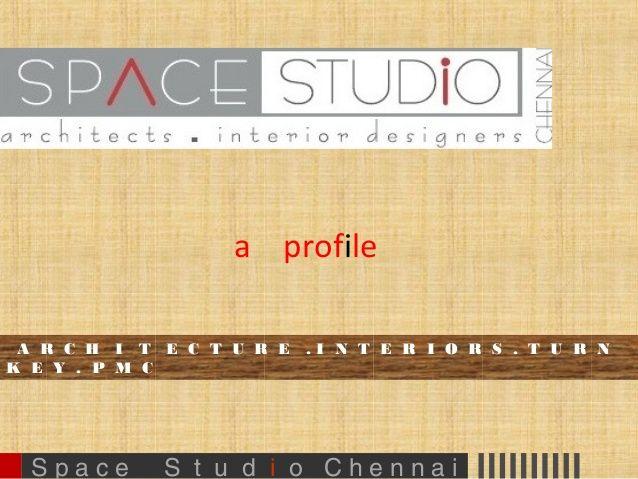 1 space studio profile ppt architecture n interiors - 30 07 2013 - company profile sample