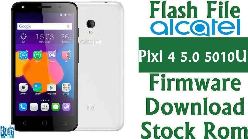 Flash File] Alcatel Pixi 4 5 0 5010U Firmware Download