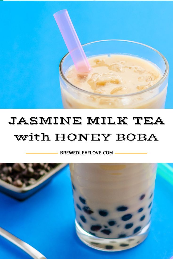 Jasmine Milk Tea With Honey Boba Brewed Leaf Love Recipe Boba Tea Recipe Green Milk Tea Recipe Milk Tea Recipes