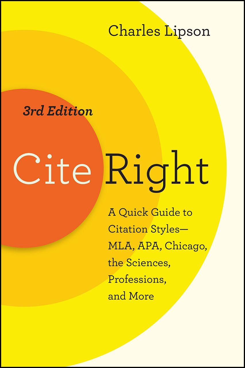 Cite Right A Quick Guide To Citation Style Mla Apa Chicago The Science Profession And More Editing Writing Book Editor Citations How Chapter