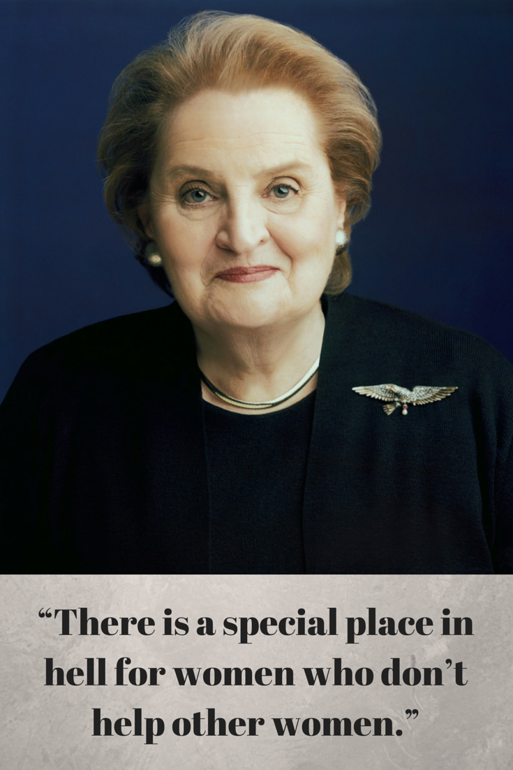 Madeleine Albright Quotes Amazing There Is A Special Place In Hell For Women Who Don't Help Other .