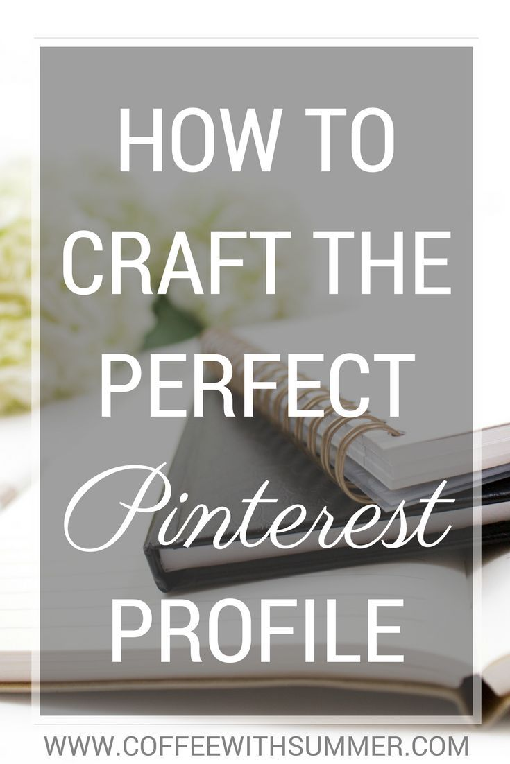 Pinterest is one of the best tools out there for bloggers! Today, I'm sharing how to craft the perfect Pinterest profile!