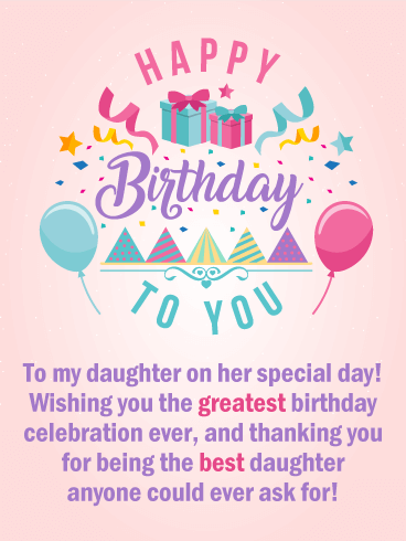 to the best daughter happy birthday card birthday hats balloons