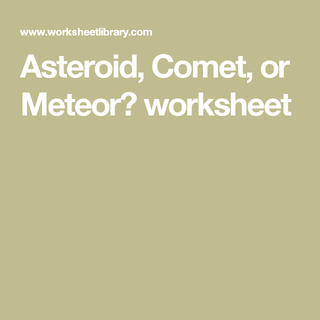 likewise Other than the sun  pla s  and moon  what other objects are found moreover Meteors Asteroids  ets together with Guide Worksheet  Space Rocks  Meteor  Asteroid   et  by further Pla ary Systems Activity Sheets   STEM furthermore Bill Nye  ets   Meteors Video Worksheet by Mayberry in Montana also Worksheet Asteroids Meteors Meteoroids   Pics about space besides Asteroid And  et Worksheets Solar System Middle – mypalate co in addition  in addition ets and Asteroids Venn Diagram Printout  Enchanted Learning also Asteroid   et  or Meteor  worksheet   Astronomy   Science additionally Asteroid  meteor  meteorite  and  et poster activity with rubric further 6 Grade Science Worksheets   Free Printables Worksheet likewise Bill Nye  ets   Meteors Video Worksheet by jjms   TpT together with ets Meteors and Asteroids Worksheet   Free Printable Hidden Words likewise worksheet   et Asteroid Meteor Worksheet  Carlos Lomas Worksheet. on asteroid comet or meteor worksheet