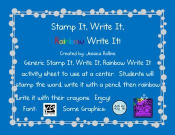 """Activity sheet to use for a """"Stamp It, Write It, Rainbow Write It"""" center.  Students will stamp the word, write it with their pencil, then rainbow write it with their crayons.  Can be used with any words.  Includes color and black & white versions."""