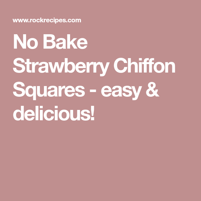 No Bake Strawberry Chiffon Squares - easy & delicious!