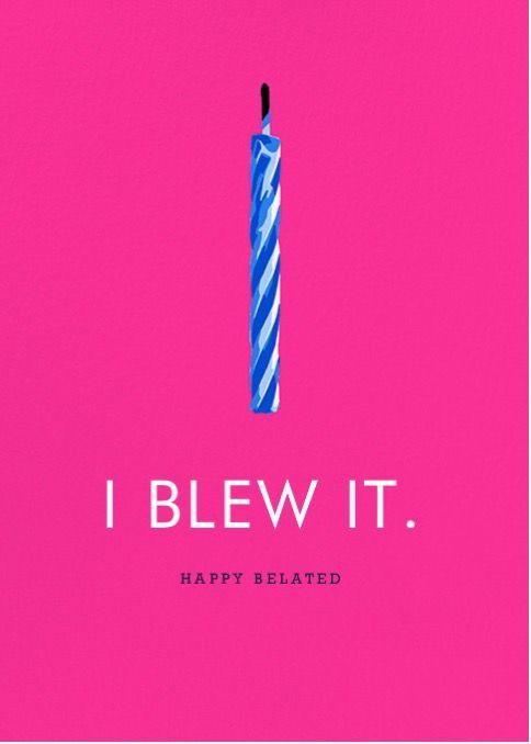 Pin By Kristen Zohn On Birthday Pics For Fb Happy Birthday Meme Birthday Humor Belated Birthday Quotes