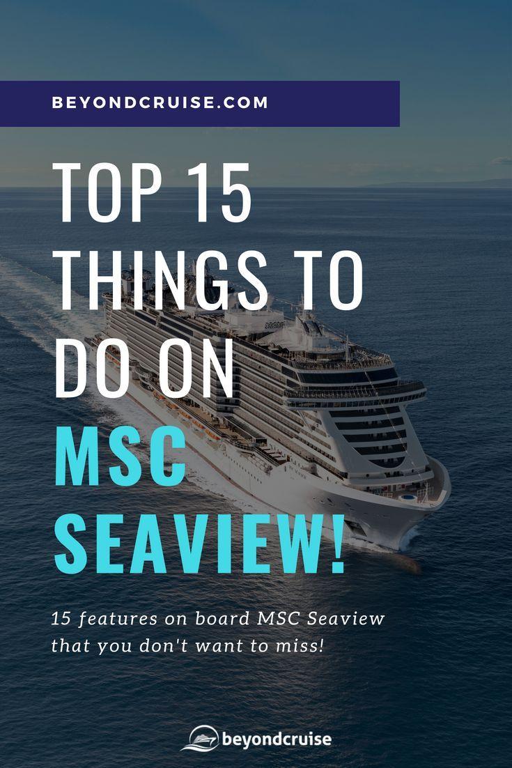 MSC Seaview Top 15 Things To Do | Msc cruises, Cruise ...