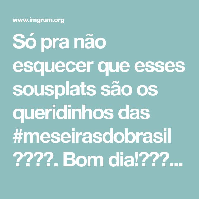 Só pra não esquecer que esses sousplats são os queridinhos das #meseirasdobrasil . Bom dia! - arteemlinha