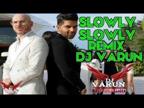 Slowly Slowly Remix DJ VARUN New punjabi Song 2019