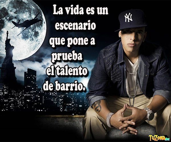 Imagenes De Daddy Yankee Con Frases 3 Jpg 600 500 Daddy Yankee Daddy Past Relationship Quotes