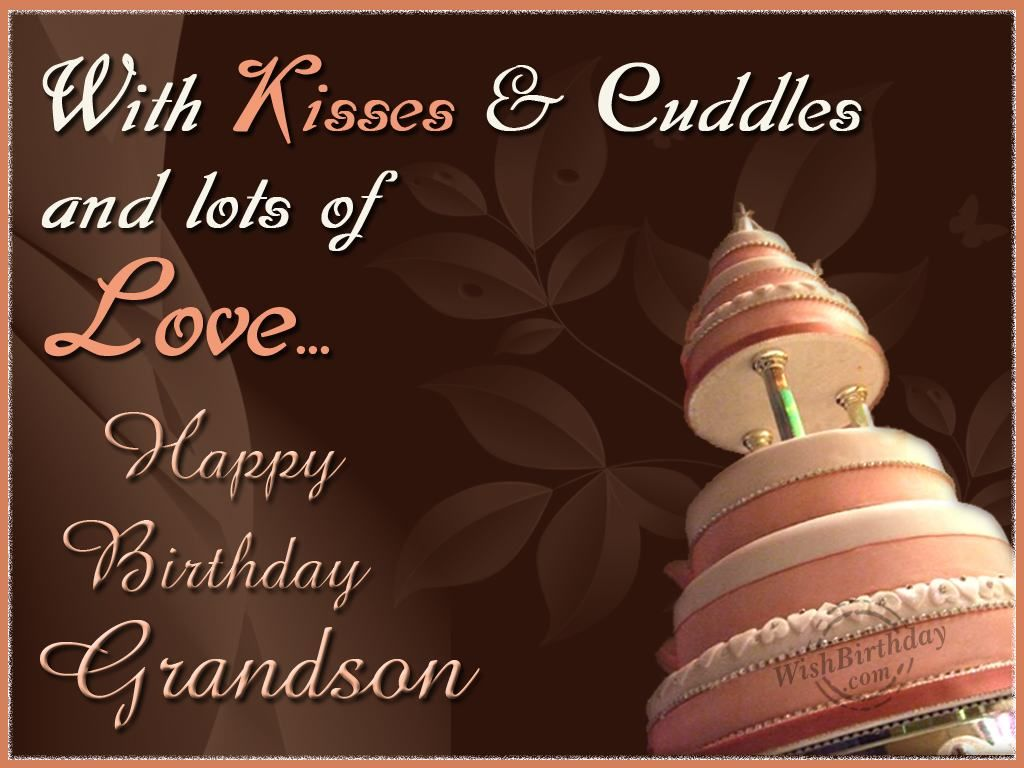 Birthday Ecards Grandson ~ Birthday for grandson wishing cute with kisses and lots of love greetings