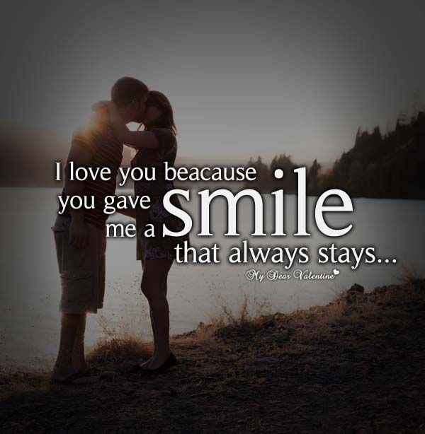 I Love You Because Quotes I Love You Because You Gave Me A Smile That Always Stays  Romantic