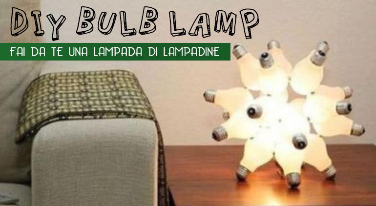 STILEVELENO BLOG - StileVeleno Design Come costruire una lampada con lampadine vecchie