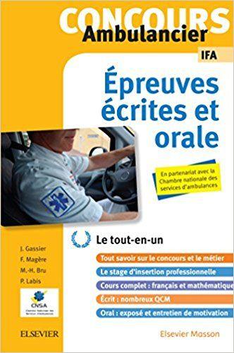 Concours Ambulancier Ecrit Et Oral Ifa Le Tout En Un Jacqueline Gassier Francoise Magere Marie Henriette Bru Patrick L Livres A Lire Oral Pdf Gratuit