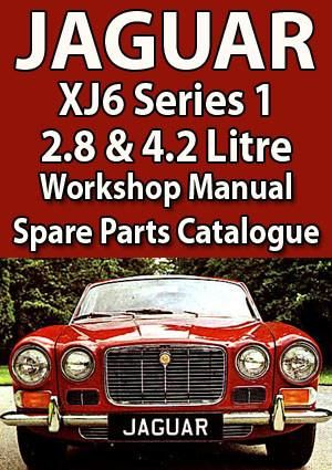 JAGUAR XJ6 2.8 U0026 4.2 Litre Series 1 1969 1973 Workshop Manual And Spare  Parts
