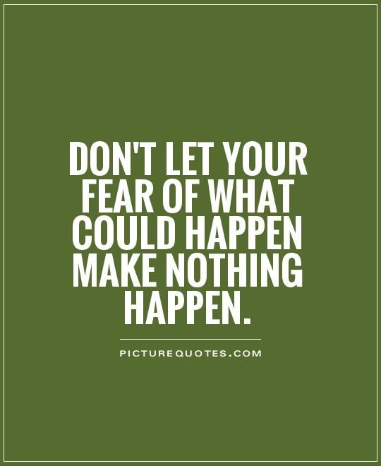 Inspirational Quotes About Fear: Fear Quotes, Overcoming Fear