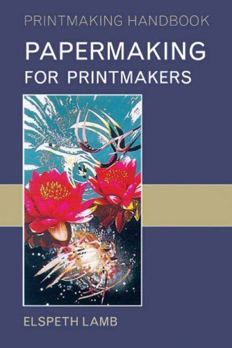 Papermaking for Printmakers (Printmaking Handbooks) by El... https://www.amazon.co.uk/dp/0713665874/ref=cm_sw_r_pi_dp_pbDkxbDNVB2GQ