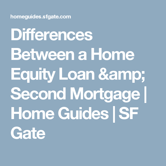 Differences Between A Home Equity Loan & Second Mortgage