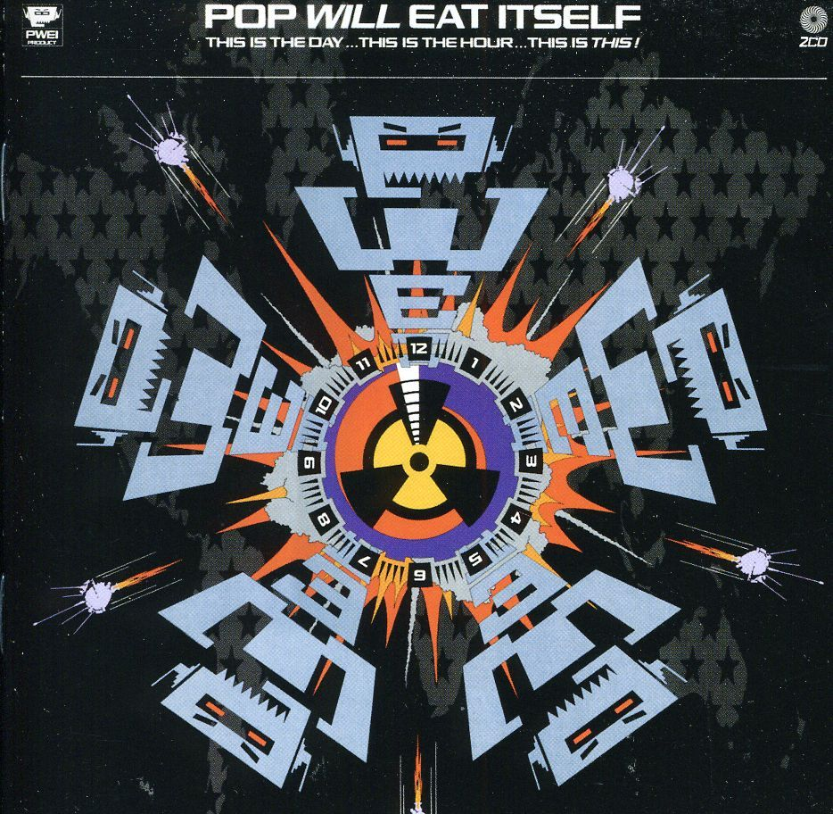 Pop Will Eat Itself This Is The Day… This Is The Hour
