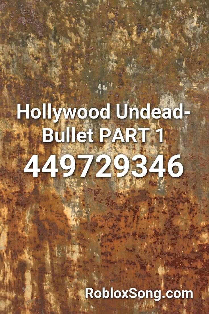 Hollywood Undead Bullet Part 1 Roblox Id Roblox Music Codes Hollywood Undead Darling In The Franxx Roblox