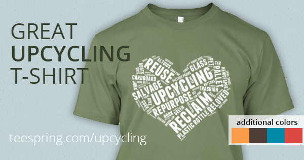 Great #Upcycling #T-shirt! This if for all the fans of #upcycling #repurpose #reuse #reclaim, etc.