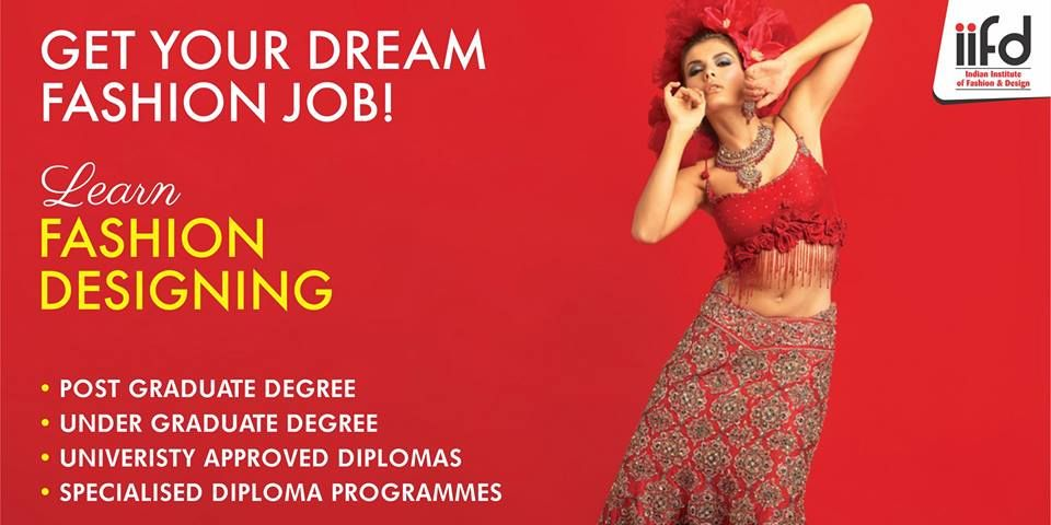 Get Your Dream Fashion Job Learn Fashion Designing Join Indian Institute Of Fashion Desig Fashion Jobs Fashion Designing Institute Fashion Designing Course