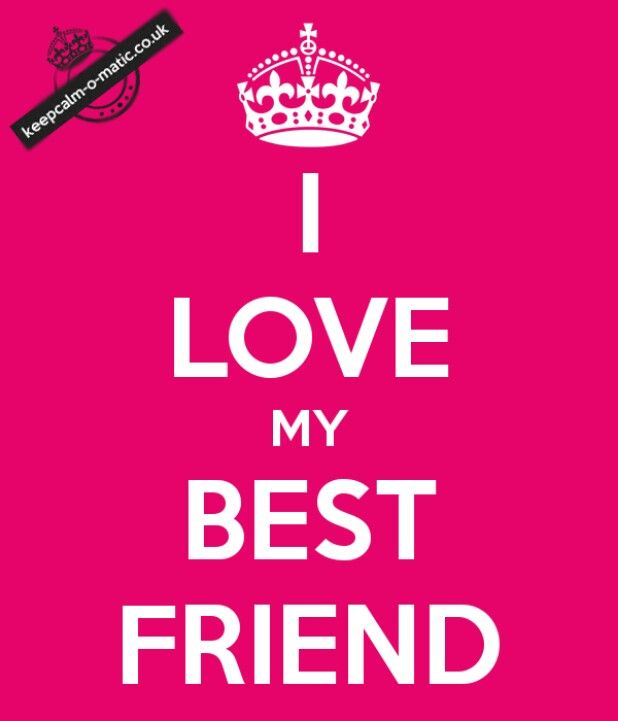 Keep calm and be my best friend for Love top images