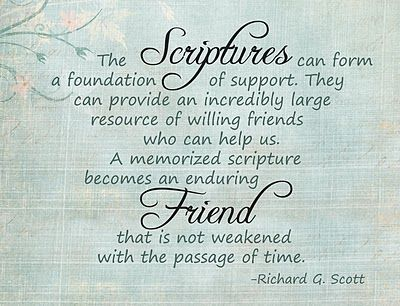 Scriptures are friends - Richard G. Scott, LDS General Conference 10-1-2011