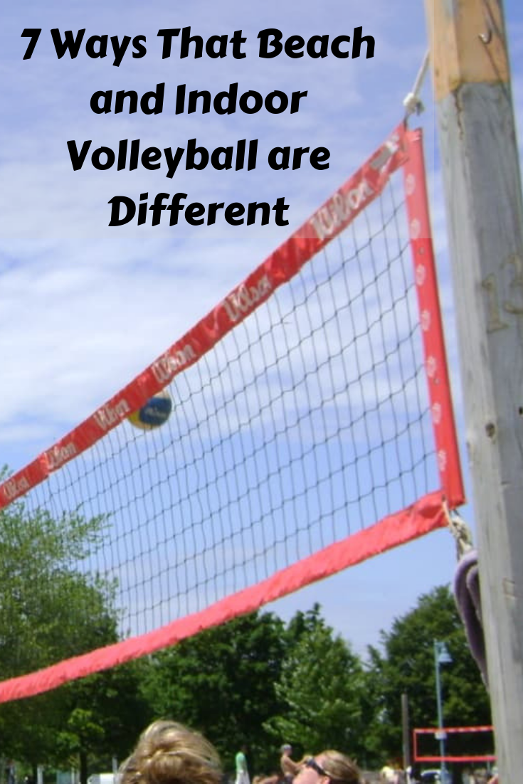 7 Ways That Beach And Indoor Volleyball Are Different Beach Volleyball Indoor Volleyball Volleyball
