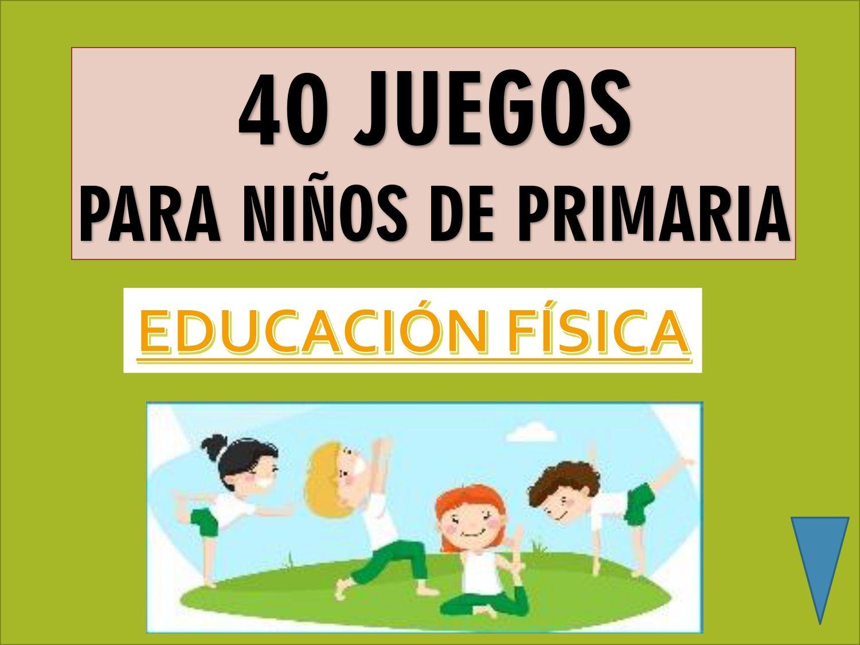 Manual De 40 Juegos Para Educación Física Primaria Trabajo Educacion Fisica Educacion Fisica Ejercicios De Educacion Fisica